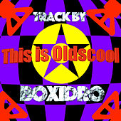This Is Oldscool by Boxidro