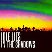 In the Shadows de Idle Lies