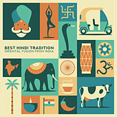 Best Hindi Tradition - Oriental Fusion from India, Feel the Exotic Sensations de Various Artists