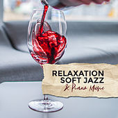 Relaxation Soft Jazz & Piano Music de Various Artists