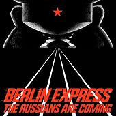The Russians Are Coming von Berlin Express