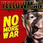 No More War by Yellowman