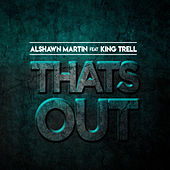Thats Out by Alshawn Martin
