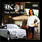 That Ain,T My Style by Kat