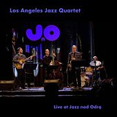 Live at Jazz Nad Odrą by Los Angeles Jazz Quartet