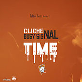 Time (feat. Busy Signal) by Cliche