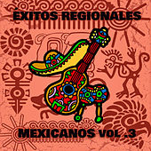 Éxitos Regionales Mexicanos, Vol.3 von Various Artists