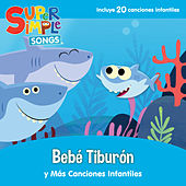 Bebé Tiburón Y Más Canciones Infantiles by Super Simple Songs