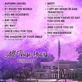 All These Years Volume II von Nancy Girard