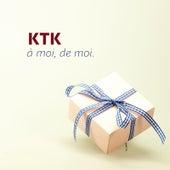 À moi, de moi. de Ktk