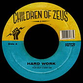 Hard Work / The Heart Beat, Pt. 2 by Children of Zeus