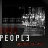 Silencio de Vos by Good People
