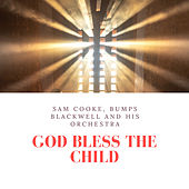 God Bless the Child by Sam Cooke