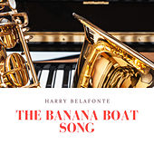 The Banana Boat Song by Harry Belafonte