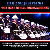 Classic Songs Of The Sea von Band of HM Royal Marines