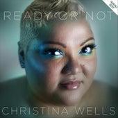 Ready or Not (Radio Edit) de Christina Wells