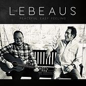 Peaceful Easy Feeling by The LeBeaus