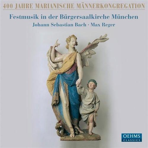 400 Jahre Marianische Männerkongregation - Festmusik in der Bürgersaalkirche München by Various Artists