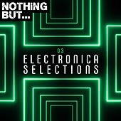 Nothing But... Electronica Selections, Vol. 03 - EP de Various Artists