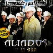 Loqueando Y Pisteando by Aliados De La Sierra