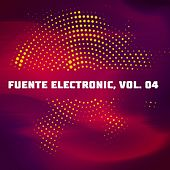 Fuente Electronic, Vol. 4 by Various Artists