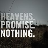 Heavens.Promise.Nothing by H.P.N.