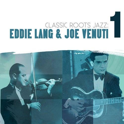 Classic Roots Jazz: Eddie Lang and Joe Venuti Vol. 1 by Eddie Lang