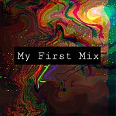 My First Mix von Burakdvc