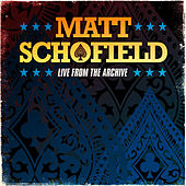 Live From The Archive by Matt Schofield