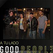 A Tu Lado de Good People