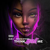 Think About Me by Dub J