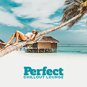 Perfect Chillout Lounge: Beach Music, Peaceful Chillout, Hotel Bar, Cocktail Music, Summer Vibes, Ibiza Chill Out 2019 by Chill Out 2017