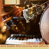 Dave Ruosch Trio Featuring Alex Schultz by Dave Ruosch Trio