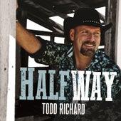 Halfway by Todd Richard
