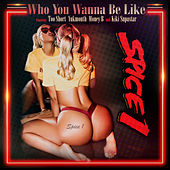 Who You Wanna Be Like de Spice 1