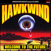 Welcome to the Future (Live) de Hawkwind