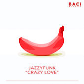 Crazy Love de JazzyFunk