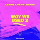 Way We Used 2 de Showtek