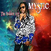 The Hidden Cry by Mystic