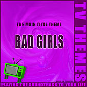 The Main Title Theme - Bad Girls de TV Themes