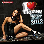 I Love Urbano 2012 (Dembow, Mambo, Reggaeton, Merengue Urbano) de Various Artists