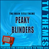 The Main Title Theme - Peaky Blinders de TV Themes