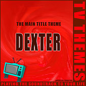 The Main Title Theme - Dexter de TV Themes