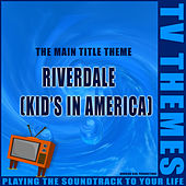The Main Title Theme - Riverdale (Kids in America) de TV Themes