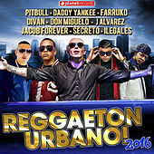 Reggaeton 2016 (The Very Best of Urbano, Reggaeton, Dembow) di Various Artists