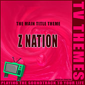 The Main Title Theme - Z Nation de TV Themes