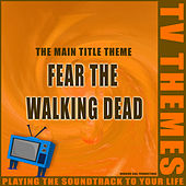 The Main Title Theme - Fear The Walking Dead de TV Themes