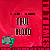 The Main Title Theme - True Blood de TV Themes