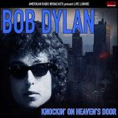 Knockin' On Heaven's Door (Live) von Bob Dylan