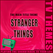 The Main Title Theme - Stranger Things de TV Themes
